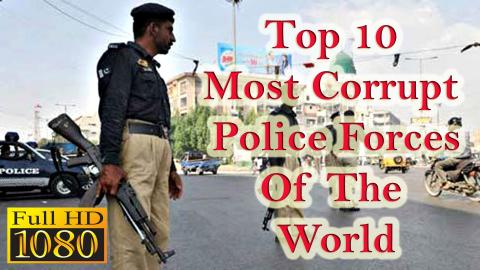 10 most corrupt police forces in the world